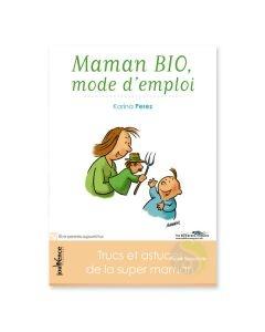 Maman bio, mode d'emploi