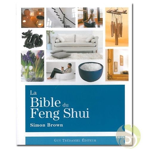 la bible du feng shui simon brown harmoniser vos nergies escale sensorielle. Black Bedroom Furniture Sets. Home Design Ideas
